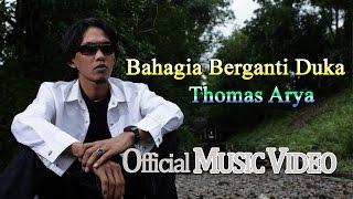Thomas Arya - Bahagia Berganti Duka [Official Music Video HD]