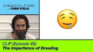 CLIP: The Importance of Drooling - Congratulations with Chris D'Elia