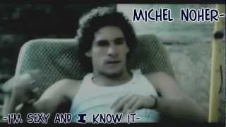 Michel Noher ➛ I'm Sexy And I Know It