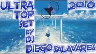 ULTRA TOP SET 2016 BY DJ DIEGO SALAVARES