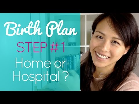 BIRTH PLAN Home Birth vs Hospital