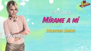 Soy Luna - Mirame a mí - Valentina Zenere - Letra