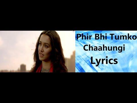 Phir Bhi Tumko Chaahungi Lyrics Shraddha Kapoor Half Girlfriend 2017