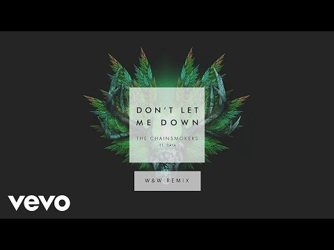 Download The Chainsmokers - Don't Let Me Down (W&W Remix Audio) ft. Daya