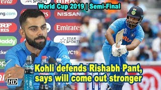 World Cup 2019 | Kohli Defends Rishabh Pant, Says Will Come Out Stronger
