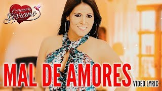 Corazón Serrano - Mal De Amores | Video Lyric Oficial