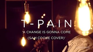 T-Pain: A Change Is Gonna Come (Sam Cooke Cover) | NPR MUSIC FRONT ROW