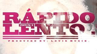 Rápido Lento (Vente Pa' K) - Lacho™ (Audio)