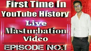 First Time In Youtube History Live Musturbation Video||MOJ KI DUKAAN||