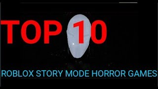 Top 10 Story Mode Horror Games On ROBLOX!