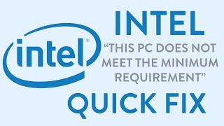 How To Fix Intel This Pc Does Not Meet The Minimum Requirement Error Quick Fix Updated | Win 8.1, 10