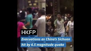 Evacuations as China's Sichuan rocked by 6.5 magnitude quake