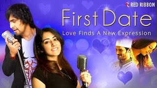 First Date - Full Video Song | Sonu Nigam | Jonita Gandhi | New Hindi Romantic Song 2016