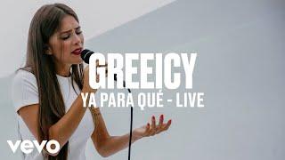 Greeicy - Ya Para Qué (Live)   Vevo DSCVR ARTISTS TO WATCH 2019