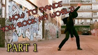 How to Dance Like Michael Jackson - YOU ROCK MY WORLD [Part 1] - MJ Dance Lesson