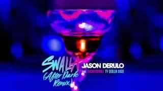 Jason Derulo - Swalla (feat. Nicki Minaj & Ty Dolla $ign) [After Dark Remix]