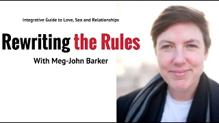 Dr Meg-John Barker On How To Rewrite The Rules For Relationships And Have Enduring Love