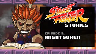 Street Fighter Stories | Episode 2 | Ansatsuken