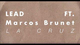 LEAD feat Marcos Brunet - La Cruz (Video con letra)
