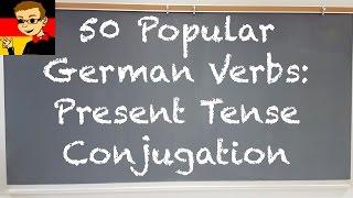 50 Popular German Verbs - Present Tense Conjugation - Deutsch lernen