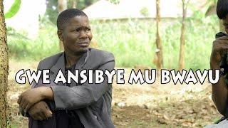Gwe ansibye mubwavu - Ugandan Luganda Comedy skits.