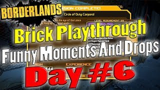 Borderlands | Brick Playthrough Funny Moments And Drops | Day #6