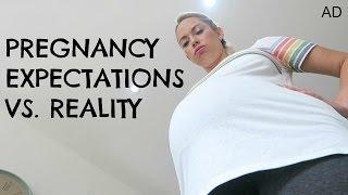 PREGNANCY EXPECTATIONS VS. REALITY