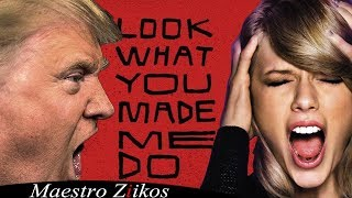 Trump Sings Look What You Made Me Do by Taylor Swift / NOW ON iTUNES