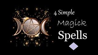 My 4 Simple Magick Spells