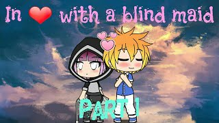 In love with a blind maid (part 1)    gachalife short movie    candy_gacha