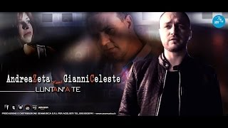 Andrea Zeta feat Gianni Celeste - Luntan'a te (official video 2016)