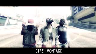 GTA5 : FA MONTAGE [P*$$Y PRiNT]