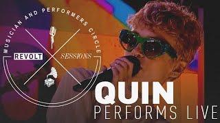 Quin Performs Live   REVOLT Sessions