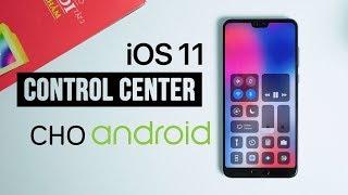 Mang tính năng Control Center của iOS 11 lên Android