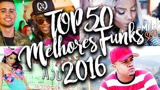 TOP 50 Melhores Músicas de Funk Lançados em 2016