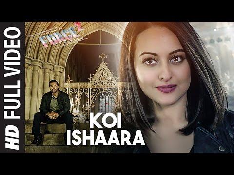 Xxx Mp4 Koi Ishaara Full Video Song Force 2 John Abraham Sonakshi Sinha Amaal Mallik Armaan Malik 3gp Sex