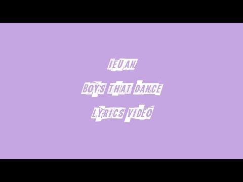 Ieuan - Boys that Dance (lyrics)