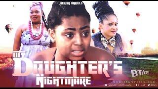 MY DAUGHTER'S NIGHTMARE - NOLLYWOOD LATEST MOVIE