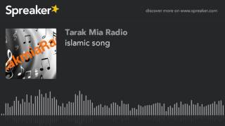 islamic song (made with Spreaker)