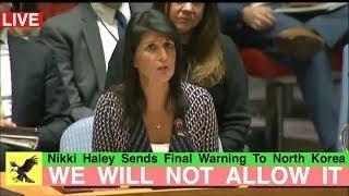 Nikki Haley Sends Final Warning To North Korea ️