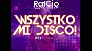 RafCio Dance Party vol 12 Wszystko mi Disco ! DISCO POLO 2014 ! NOWOSC