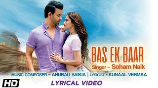 Bas Ek Baar | Aamir Sanjeeda | Insta & Lyrical video | Soham Naik | Anurag Saikia | Gaana Originals