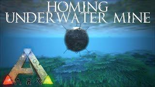 Ark Survival Evolved - Homing Underwater Mine Testing and Exploding!