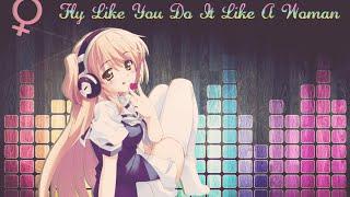 Nightcore - Fly Like You Do It Like A Woman