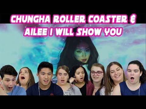 CHUNGHA ROLLER COASTER AND AILEE I WILL SHOW YOU REACTION (S3 EP.5 )