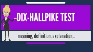 What is DIX-HALLPIKE TEST? What does DIX-HALLPIKE TEST mean? DIX-HALLPIKE TEST meaning & explanation