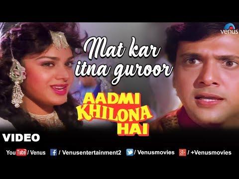 Xxx Mp4 Mat Kar Itna Garoor Full Song Aadmi Khilona Hai Govinda Meenakshi Sheshadri Romantic Song 3gp Sex