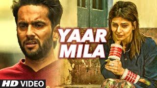 Yaar Mila Video Song   Saazishq, Nawaab Singh   Latest Punjabi Song 2016