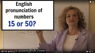 """How to pronounce 15 and 50 (""""fifty"""" or """"fifteen"""")English pronunciation of numbers