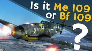 ⚜ | Is it Me 109 or Bf 109? The Definite Answer!